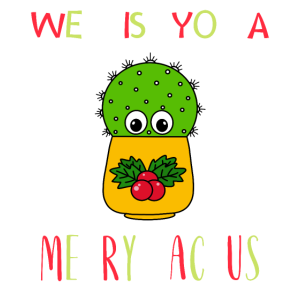 We Wish You A Merry Cactus - Cute Cactus In