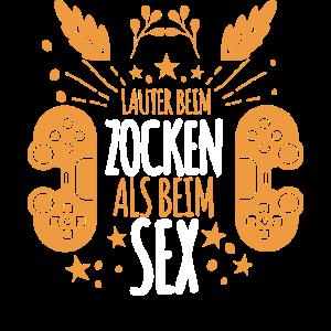 Lauter Zocken als Sex Design Lustige Sprüche Gesch
