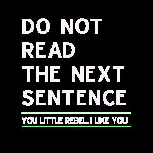 Lustig Lesen Sie nicht das sarkastische Geschenk des nächsten Satzes