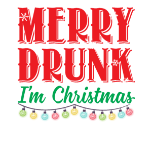 Merry Drunk I'm Christmas Sarcastic Drinking Lover