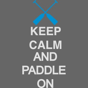 Keep Calm and paddle on 2c