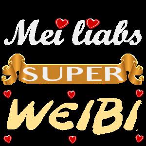 Mei liabs Super Weibi - lustige bayerische Sprüche