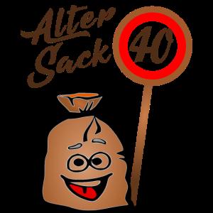 Alter Sack - 40. Geburtstag Shirt 40 Geburtstag