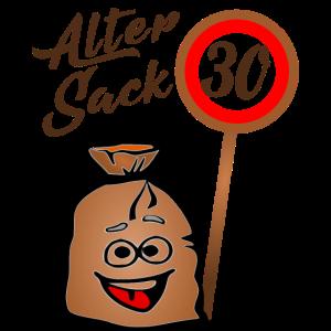 Alter Sack - 30. Geburtstag Shirt 30 Geburtstag