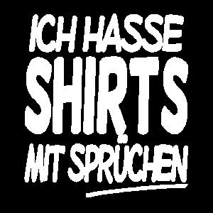 Ich hasse Sprüche Shirt