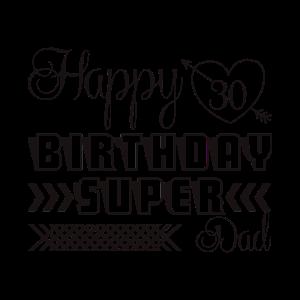 Alles Gute zum 30. Geburtstag Super Dad