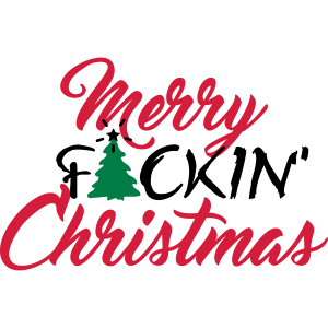 Merry fuckin' Christmas (3c)