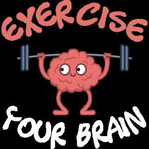 Exercise Your Brain Neuro Brain Neurologie Spruch