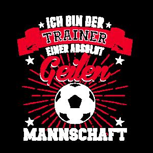 Trainer einer absolut geilen Mannschaft