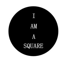 I AM A SQUARE
