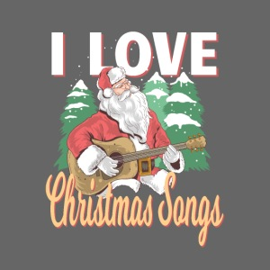 i love Christmas Songs Santa Claus Xmas Advent