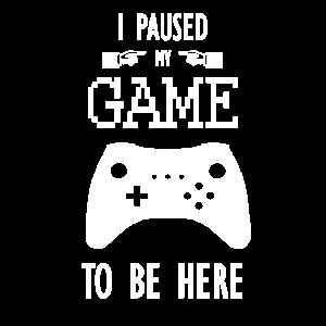 Ich pausierte mein Spiel, um hier zu sein Shirt Gamer MMORPG Vid