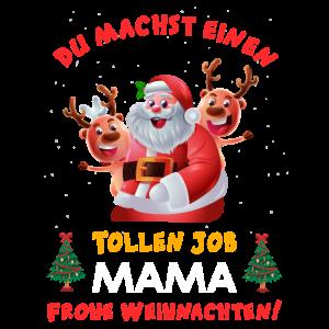 Du machst einen tollen Job Mama Weihnachten