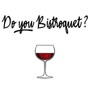 Do you Bistroquet ?