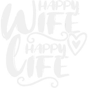 Happy Wife Happy Life Motto Spruch