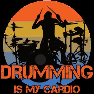 Drumming is my Cardio Drums Drummer Schlagzeug