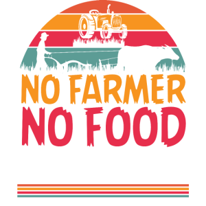 No farmer no food no future - Landwirt