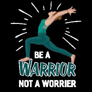 Yoga - Be a Warrior Not a Worrier Design für Yogis