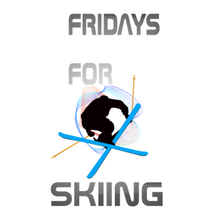 Fridays for Skiing