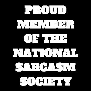 Mitglied der nationalen Sarkasmusgesellschaft