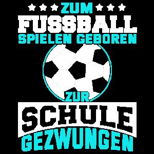 Fußball Schule Kinder Lustig Spruch Geschenk