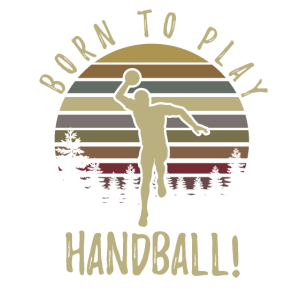 born to play handball - Shirt