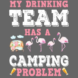 My Drinking Team Has A Camping Problem