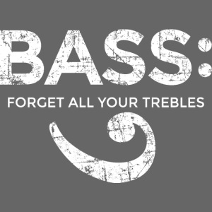 BASS - Forget all your trebles (Vintage/Weiß)