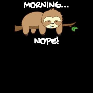 Morning... NOPE! süßes Faultier