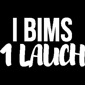 I bims 1 Lauch