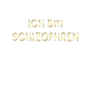 Info Shirt ● Ich bin Schizophren ● Geschenk