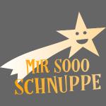 Coole Sprüche - Mir Schnuppe Sternschnuppe