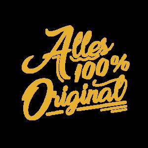 Alles 100% Original