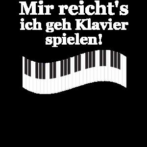 Mir reichts ich geh Klavier spielen Musik Klaviers