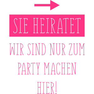 sie heiratet wir machen party lustig