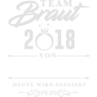 Team Braut 2018 + NAME DE BRAUT