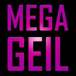 Mega Geil