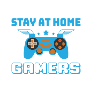 Stay at home Gamers