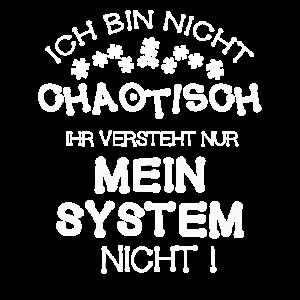 Ich bin nicht Chaotisch.... System