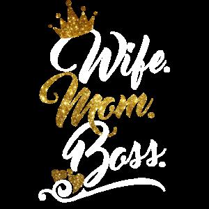 Wife Mom Boss - Frau Mutter Boss - Muttertag Mama