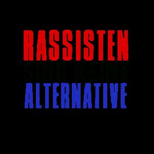 rassisten sind keine alternative - gegen afd