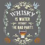 Whisky T-Shirt Whisky is Water