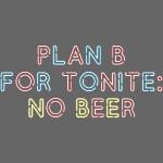 "Bier-T-Shirt ""Plan B"""