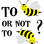 To bee or not to bee Bienen Spruch