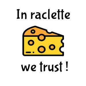 Auf Raclette vertrauen wir - Käse