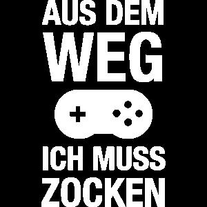 Aus Dem Weg Ich Muss Zocken - Gamer Gaming Zocker
