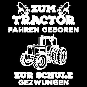 Zum Traktor fahren geboren Bauer Landwirt Geschenk