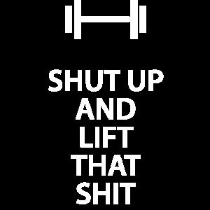 Shut-up-and-Lift-that-shit
