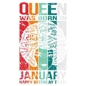 Queen Born In January Birthday Bday