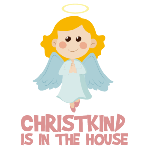 Christkind is in the House - Witziges Weihnachten